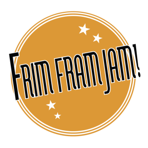 Frim Fram – On Hiatus due to the Coronavirus